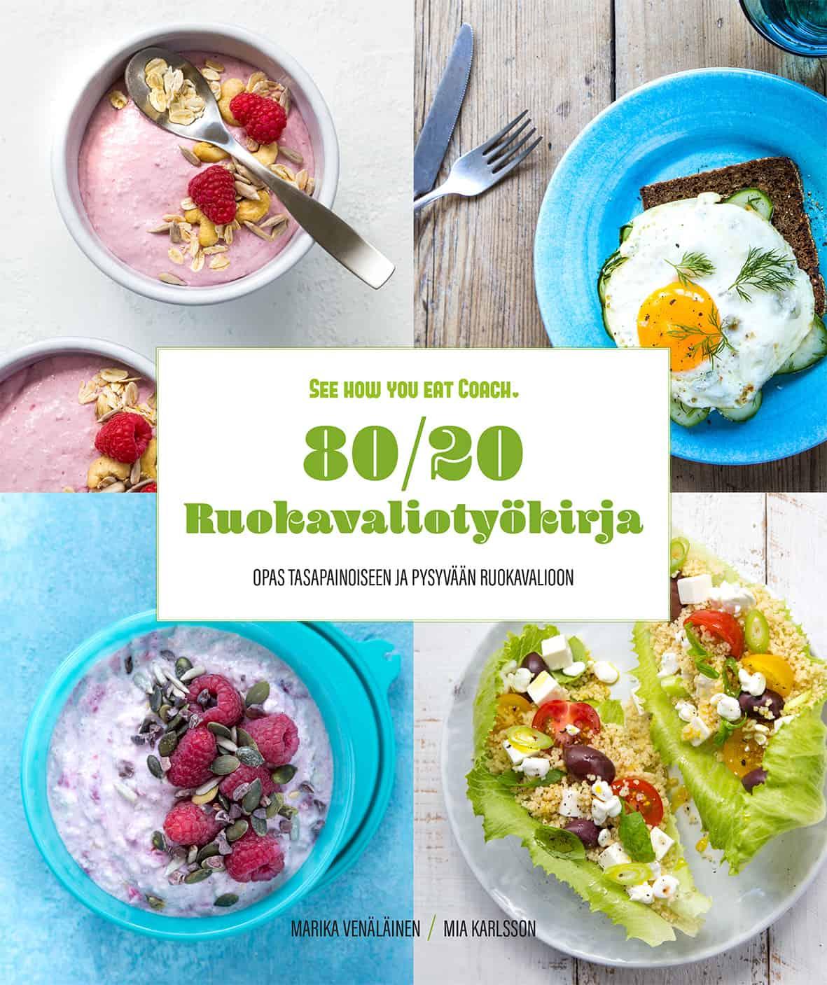 80/20 Ruokavaliotyökirja, see how you eat app, tasapainoinen ruokavalio